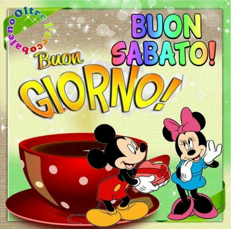 Buon sabato buongiorno topolino for Buongiorno buon sabato immagini
