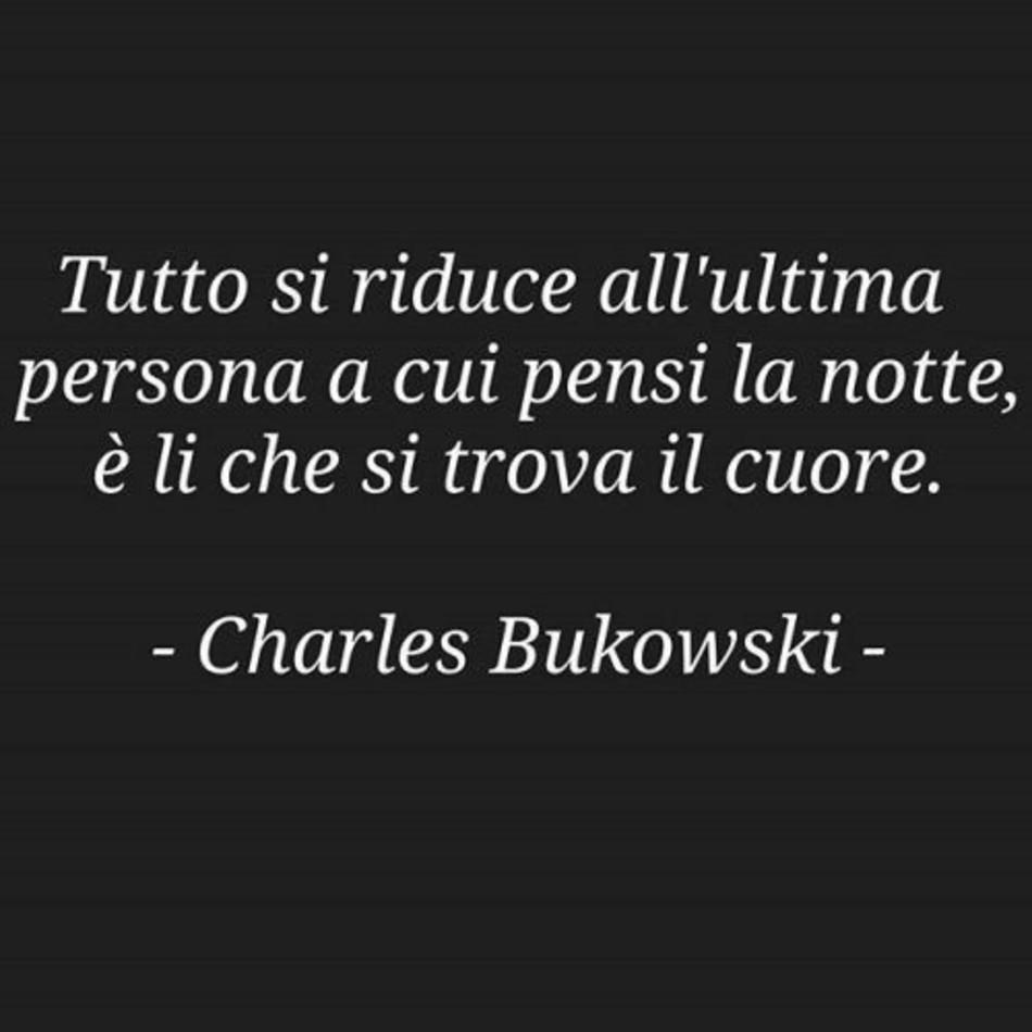 Frasi D Amore Charles Bukowski Bellissimeimmagini It